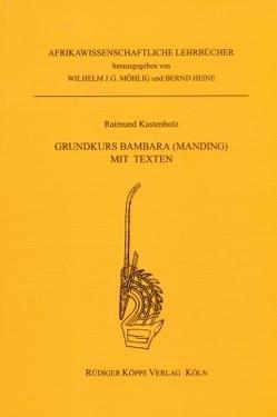 Grundkurs Bambara (Manding), Bambara Übungsbuch und Bambara Lesebuch von Heine,  Bernd, Kastenholz,  Raimund, Möhlig,  Wilhelm J.G., Touré,  Kadidia, Touré,  Mohamed