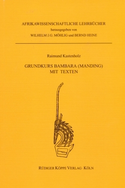 Grundkurs Bambara (Manding) mit Texten von Heine,  Bernd, Kastenholz,  Raimund, Möhlig,  Wilhelm J.G.
