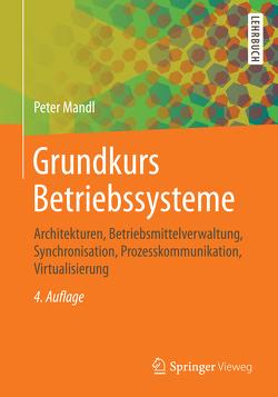 Grundkurs Betriebssysteme von Mandl,  Peter