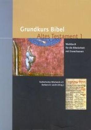Grundkurs Bibel Altes Testament von Leicht ,  Barbara
