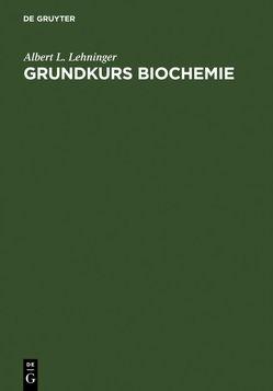 Grundkurs Biochemie von Hucho,  Ferdinand, Lehninger,  Albert L., Neubert,  Diether