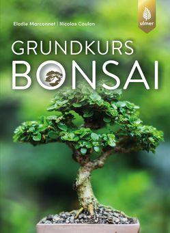 Grundkurs Bonsai von Coulon,  Nicolas, Marconnet,  Elodie
