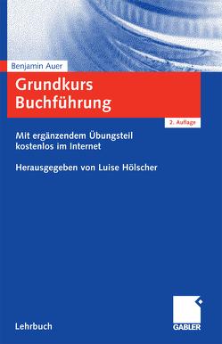 Grundkurs Buchführung von Auer,  Benjamin R., Hölscher,  Luise