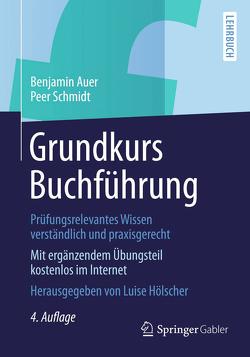 Grundkurs Buchführung von Auer,  Benjamin, Hölscher,  Luise, Schmidt,  Peer