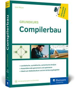 Grundkurs Compilerbau von Meyer,  Uwe