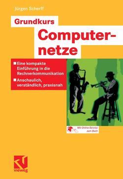 Grundkurs Computernetze von Scherff,  Jürgen