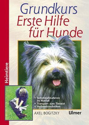 Grundkurs Erste Hilfe für Hunde von Bogitzky,  Axel