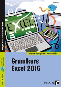 Grundkurs Excel 2016 von Strauf,  Heinz