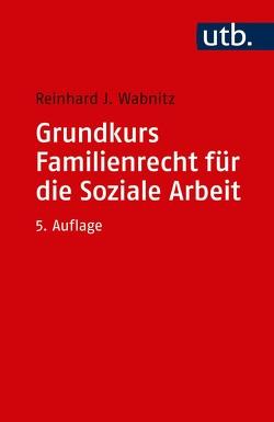 Grundkurs Familienrecht für die Soziale Arbeit von Wabnitz,  Reinhard J