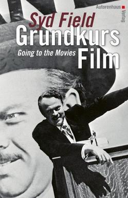 Grundkurs Film von Field, Syd, Pfeiffer, Thomas