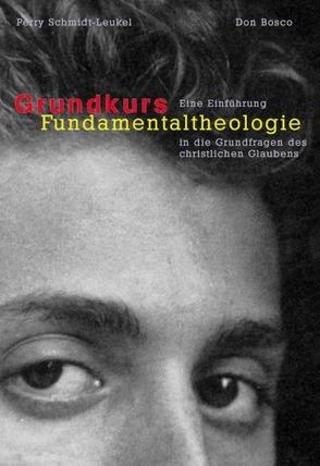 Grundkurs Fundamentaltheologie von Schmidt-Leukel,  Perry