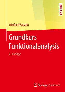 Grundkurs Funktionalanalysis von Kaballo,  Winfried