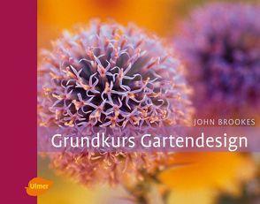 Grundkurs Gartendesign von Brookes,  John