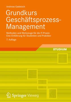 Grundkurs Geschäftsprozess-Management von Gadatsch,  Andreas