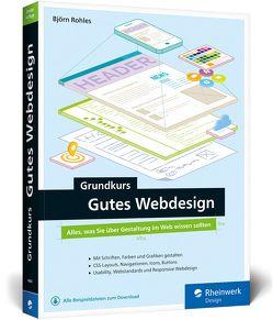 Grundkurs gutes Webdesign von Rohles,  Björn