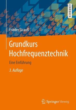 Grundkurs Hochfrequenztechnik von Strauß,  Frieder