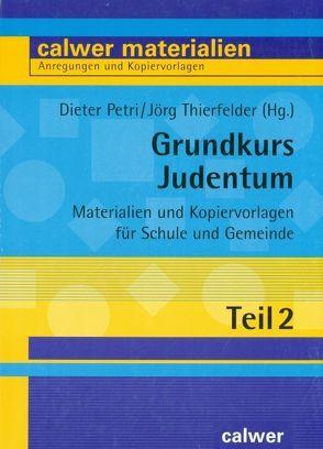 Grundkurs Judentum. Teil 2 von Gradwohl,  Roland, Maass,  Hans, Petri,  Dieter, Röhm,  Eberhard, Thierfelder,  Jörg, Wertz,  Rolf