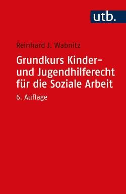 Grundkurs Kinder- und Jugendhilferecht für die Soziale Arbeit von Wabnitz,  Reinhard J