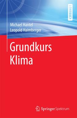 Grundkurs Klima von Haimberger,  Leopold, Hantel,  Michael
