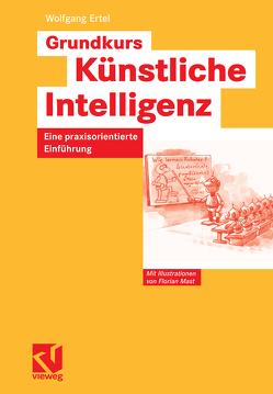 Grundkurs Künstliche Intelligenz von Bibel,  Wolfgang, Ertel,  Wolfgang, Kruse,  Rudolf, Nebel,  Bernhard