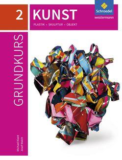 Grundkurs Kunst / Grundkurs Kunst – Ausgabe 2016 für die Sekundarstufe II
