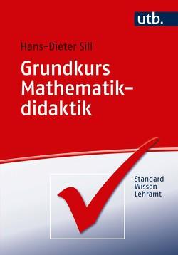 Grundkurs Mathematikdidaktik von Sill,  Hans-Dieter