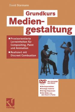 Grundkurs Mediengestaltung von Starmann,  David