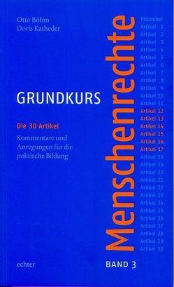 Grundkurs Menschenrechte / Grundkurs Menschenrechte – Band 3: Artikel 12-17 von Böhm,  Otto, Katheder,  Doris