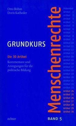 Grundkurs Menschenrechte / Grundkurs Menschenrechte – Band 5 von Böhm,  Otto, Katheder,  Doris
