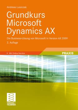 Grundkurs Microsoft Dynamics AX von Luszczak,  Andreas