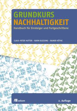 Grundkurs Nachhaltigkeit von Blessing,  Karin, Hutter,  Claus-Peter, Köthe,  Rainer