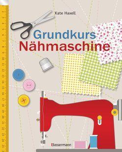 Grundkurs Nähmaschine von Haxell,  Kate