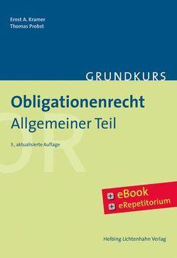 Grundkurs Obligationenrecht Allgemeiner Teil von Kramer,  Ernst A., Probst,  Thomas