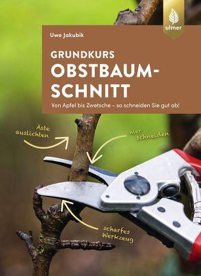 Grundkurs Obstbaumschnitt von Jakubik,  Uwe