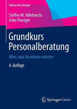 Grundkurs Personalberatung von Hillebrecht,  Steffen W, Peiniger,  Anke