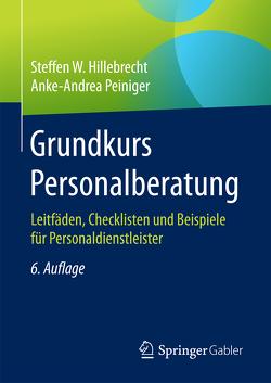 Grundkurs Personalberatung von Hillebrecht,  Steffen W, Peiniger,  Anke-Andrea