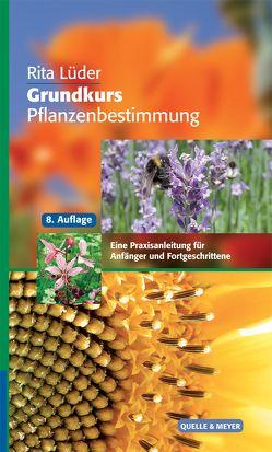 Grundkurs Pflanzenbestimmung von Lüder,  Rita