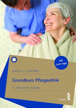 Grundkurs Pflegeethik von Körtner,  Ulrich