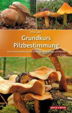 Grundkurs Pilzbestimmung von Lüder,  Rita