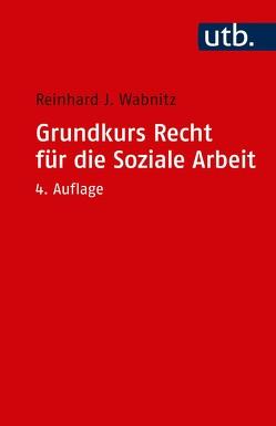 Grundkurs Recht für die Soziale Arbeit von Wabnitz,  Reinhard J