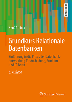 Grundkurs Relationale Datenbanken von Steiner,  René