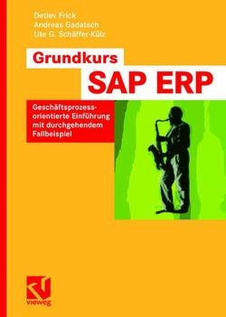Grundkurs SAP® ERP von Frick,  Detlev, Gadatsch,  Andreas, Schäffer-Külz,  Ute G.
