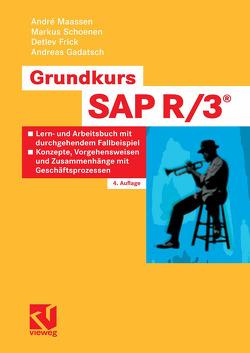Grundkurs SAP R/3® von Frick,  Detlev, Gadatsch,  Andreas, Maassen,  André, Schoenen,  Markus