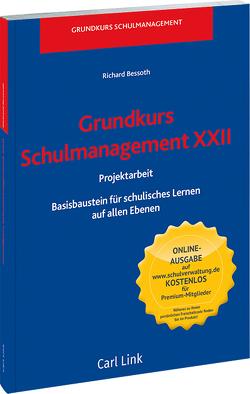 Grundkurs Schulmanagement XXII Projektarbeit von Bessoth,  Richard