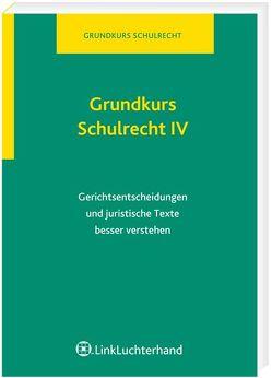 Grundkurs Schulrecht IV von Böhm,  Thomas