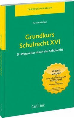 Grundkurs Schulrecht XVI von Schroeder,  Florian