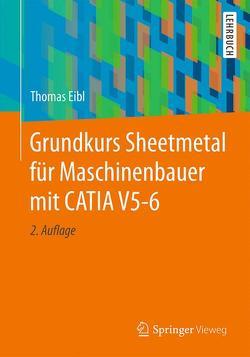 Grundkurs Sheetmetal für Maschinenbauer mit CATIA V5-6 von Eibl,  Thomas