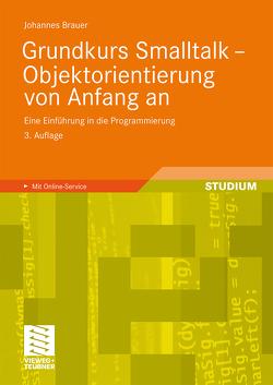 Grundkurs Smalltalk – Objektorientierung von Anfang an von Brauer,  Johannes
