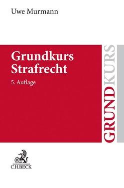 Grundkurs Strafrecht von Murmann,  Uwe