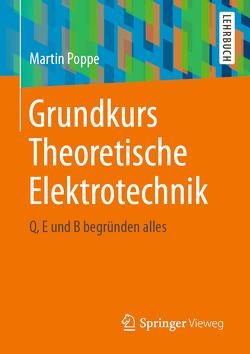 Grundkurs Theoretische Elektrotechnik von Poppe,  Martin